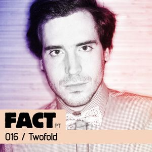 FACT PT Mix 016: Twofold