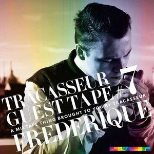 Tracasseur Guest Tape #7 - Frederique