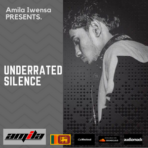 UNDERRATED SILENCE #005