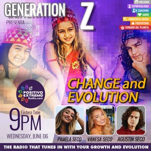 GENERATION Z WITH AGUS SECO VAN SECO AND PAM SECO-06-06-2018 -CHANGE AND EVOLUTION