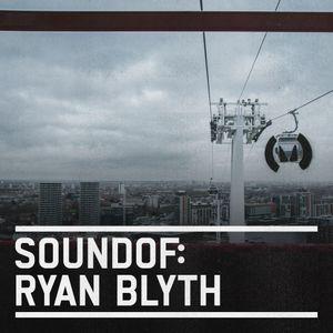 SoundOf: Ryan Blyth