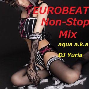aqua a.k.a DJ Yuria EUROBEAT Non-Stop Mix