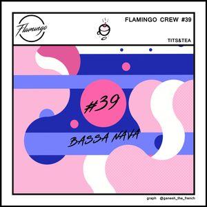 Flamingo Crew #39 - Tits & Tea - BASSA NAVA