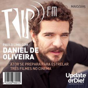 TRIP FM com Daniel De Oliveira