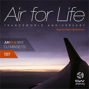 Tist Pres. 'Air For Life' Tranceworld Anniversary (16.05.12)