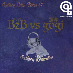 Auditory Relax Station #57: BzB vs gogi