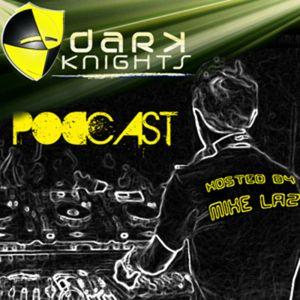Dark Knights Podcast 006 (Mike Laz) feat. Virgil Enzinger