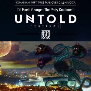 DJ Baciu George - Untold Festival - The party continue !