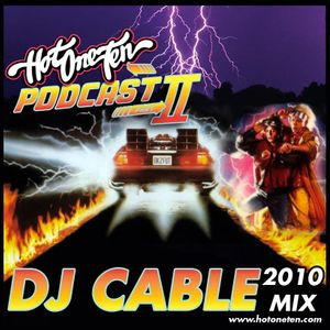 HotOneTen Podcast Vol.2 - DJ CABLE