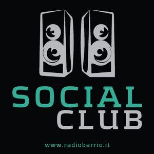 15° Puntata Social Club - // - Radio Barrio [End Season]