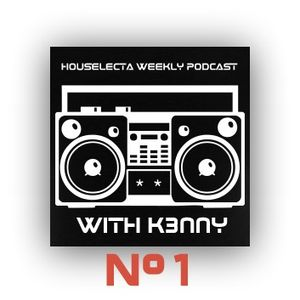 HOUSELECTA's BIG TUNES THIS WEEK W/ K3NNY #1