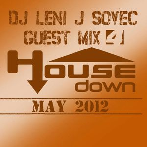 DJ Leni J Sovec Live in da house GUEST MIX 4 HOUSEDOWN may 2012