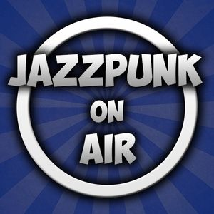 Jazzpunk on Air #116