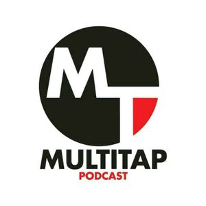 MultiTap Podcast - the lost Episode 24