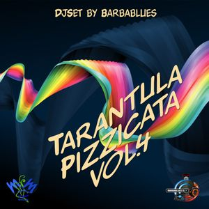 TARANTULA PIZZICATA Vol.4 - DjSet by BarbaBlues