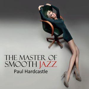 THE MASTER OF SMOOTH JAZZ (PAUL HARDCASTLE)