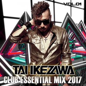 TAI IKEZAWA - CLUB ESSENTIAL MIX 2017 vol.01(January)