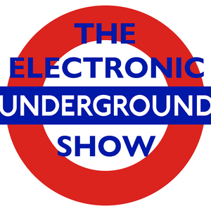 The Electronic Underground Show #7 26th May 2017