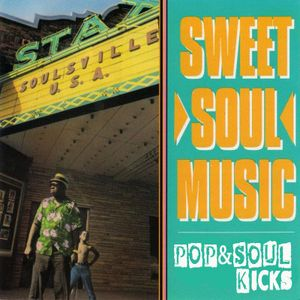 POP&SOUL KICKS #87: Sweet Soul Music
