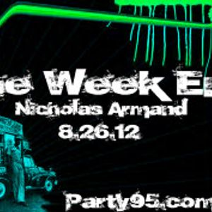 The Week End 8/26/12 [Broadcast on Party95.com]