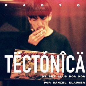 Tectónica Radio - Dj Set Noa Noa por Daniel Klauser