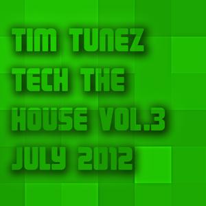 Tim Tunez - Tech the House vol.3 July 2012
