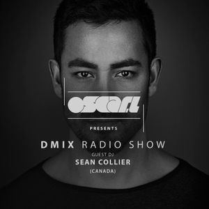 WEEK27_Oscar L Presents - DMix Radioshow July 2016 - Guest DJ - Sean Collier