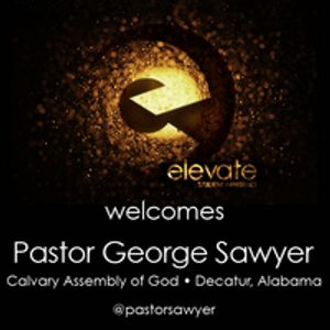 Elevate - The Pursuit with Pastor Sawyer - Audio