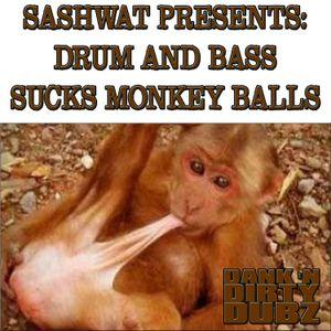 DJ Sashwat - Drum and Bass Sucks Monkey Balls
