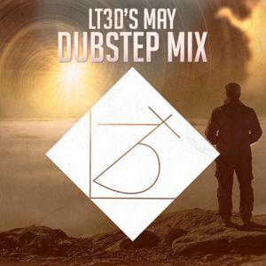 LT3D's May Dubstep Mix 2018