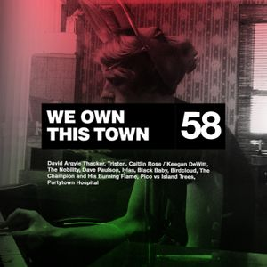 We Own This Town: Volume 58