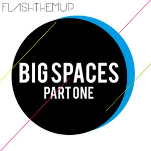Big Spaces part one