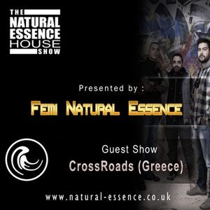 The Natural Essence House Show Episode 152 - CrossRoads