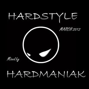 """Hardstyle March 2012 """"Mi✗ed by Hardmaniak"""""""