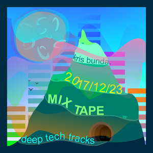 Mix Tape 20171223 - Deep House Tracks - Live Continuous Mix