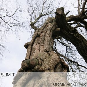 Slim-T --> Grime Minut Mix