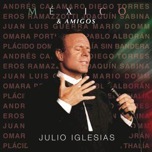 Julio Iglesias - Mexico & Amigos (2017)