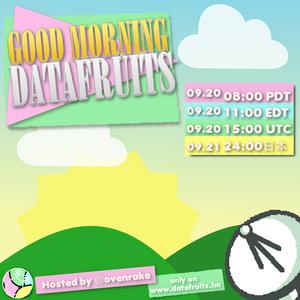 ovenrake - good morning datafruits - 09202017