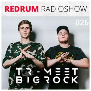 Tr-meet & BigRock - Redrum Radioshow 026 [2016]