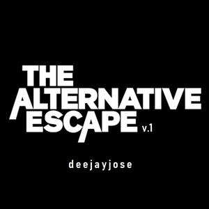 The Alternative Escape Mix v1 by DeeJayJose
