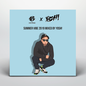 "THE FIRST SATURDAY x YOSH! 'Summer Vibe 2019"""