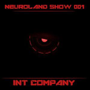 Neuroland Show 001 mixed by Int Company