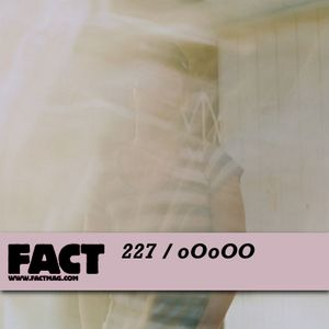 FACT Mix 227: oOoOO