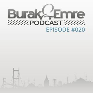 Burak & Emre Podcast : Episode 020