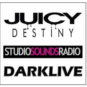 DjDarklive and Studiosounds Radio -  JUICY DESTINY  #TematikPodcast