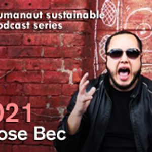 Humanaut Sustainable Podcast Series 021: Jose Bec