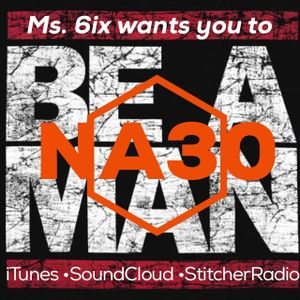 NA30 - EP.32 - Ms.6 Wants You To MAN UP!