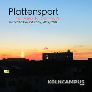 Plattensport - with Alex B. Groove - recorded live on sat, 2012/09/08