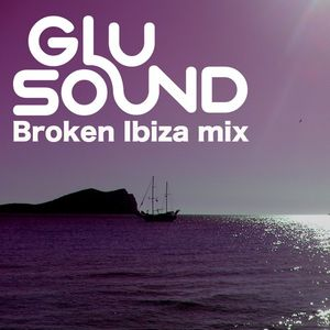 Broken Ibiza 2013 Deep House Mix (DJ Glu Sound)
