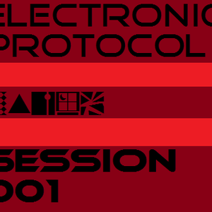 Electronic Protocol - Session 001